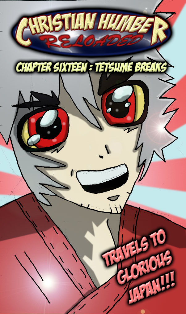 CHAPTER SIXTEEN : TETSUME BREAKS